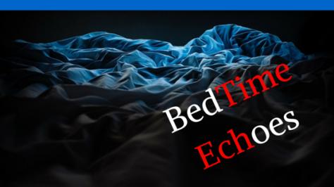 BedTimeEchoes
