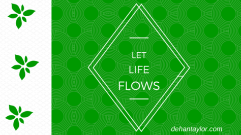Let life flows