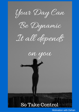 Your Day Can Be Dynamic